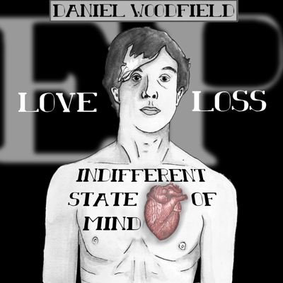 Daniel Woodfield – Love, Loss and an Indifferent State of Mind