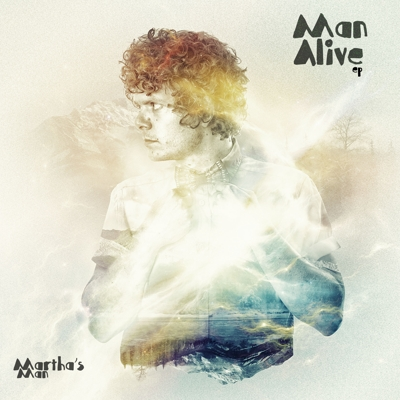 "NEW RELEASE – EP ""Man Alive"" by Martha's Man (November 2013)"