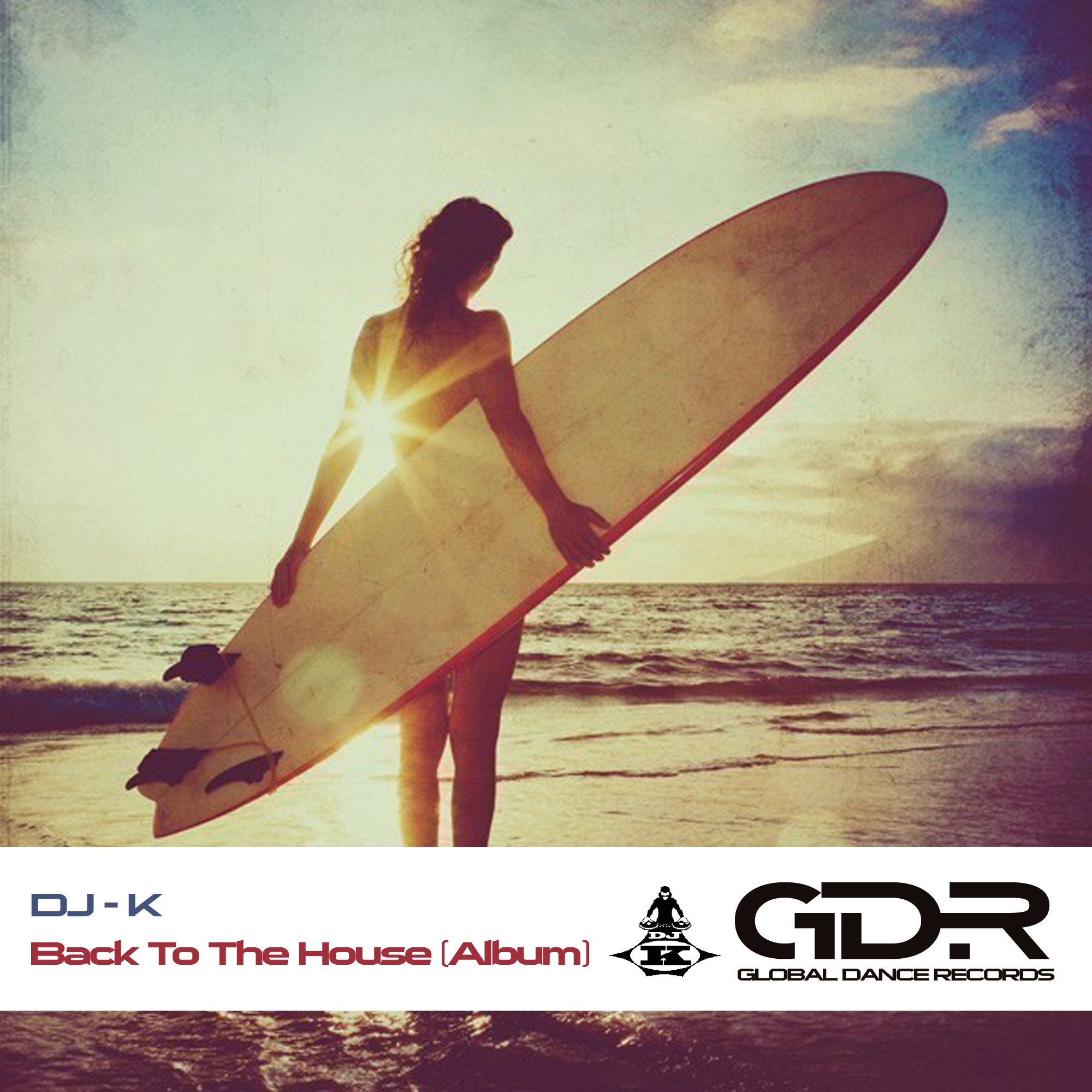 DJ-K – Back To The House (Album) OFFICIAL RELEASE